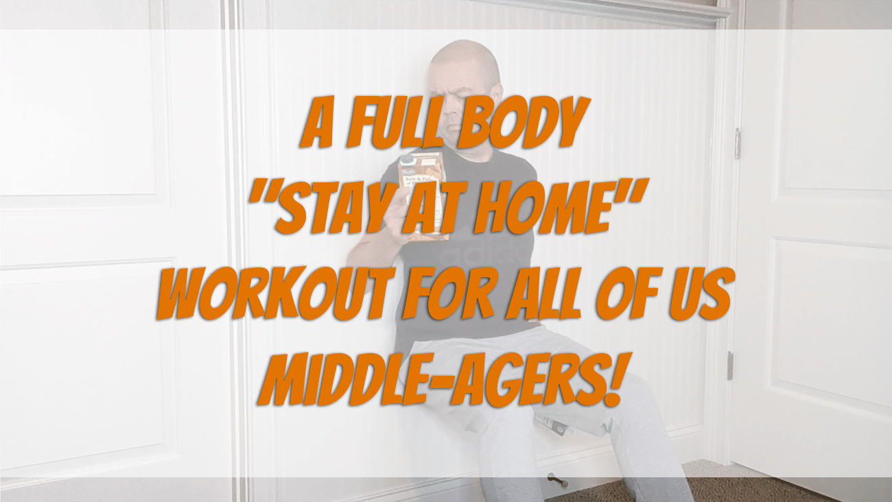 "The ""Stay at Home"" full body workout for us middle-agers"